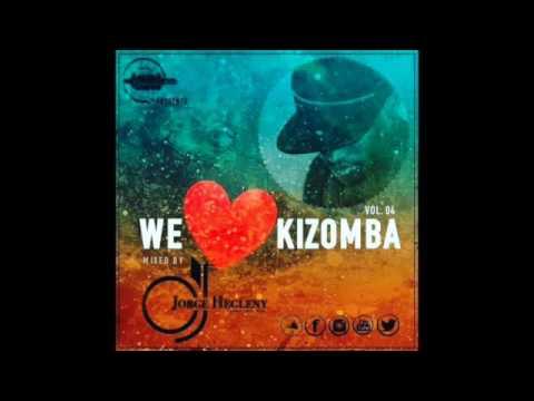 We Love Kizomba Vol. 04 Mixed By: Dj Jorge Hegleny (K'R)