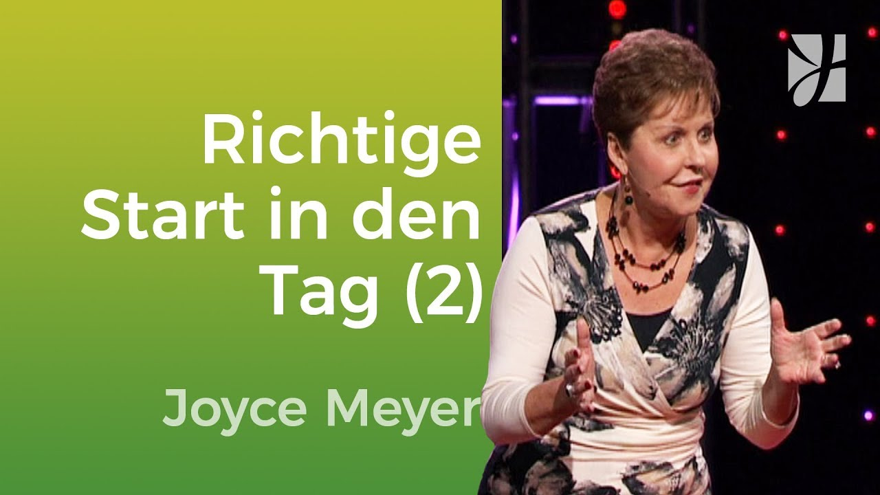 Der richtige Start in den Tag (2) – Joyce Meyer – Mit Jesus den Alltag meistern