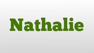Nathalie meaning and pronunciation