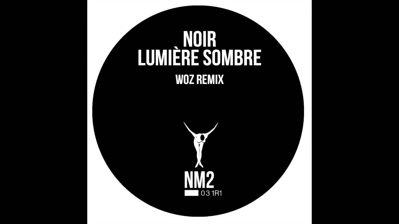 Download Noir - Lumiére Sombre (Woz Remix) - NM2