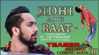 Adhi Adhi Raat | Jay mullen | Bilal saeed |   Official TEASER VIDEO | HD
