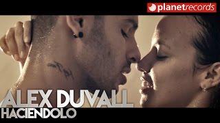 ALEX DUVALL - Haciendolo (Video Oficial by MANUEL ORTEGA) Reggaeton Cubaton Romantico