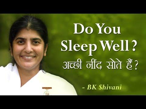 Do You Sleep Well?: 10a: BK Shivani (English Subtitles)