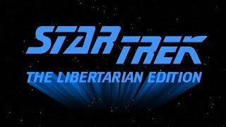Star Trek: The Libertarian Edition