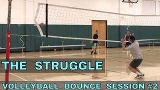 THE STRUGGLE - Bounce Session #2 (2/22/18)