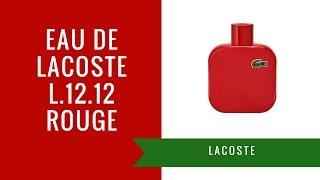 Eau de Lacoste L.12.12 Rouge by Lacoste | Fragrance Review