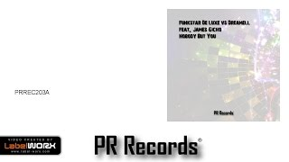Funkstar De Luxe Vs. Dreamell Feat James Gicho - Nobody But You (Radio Edit)
