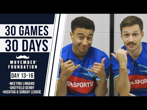 LINGARD ADVICE & THE STEEL CITY DERBY! - #30GAMES30DAYS EP4