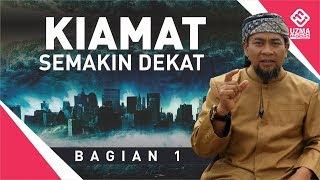 KIAMAT SEMAKIN DEKAT #1/4| UST. ZULKIFLI MUHAMMAD ALI, LC., MA.