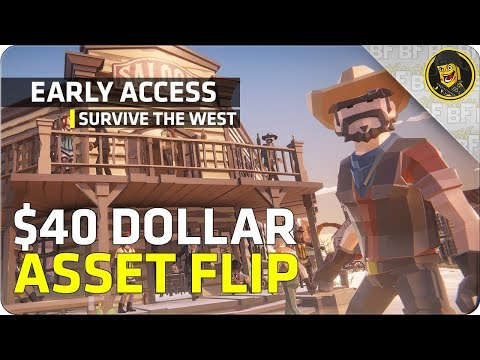 Early Access: Survive The West - $40 Asset Flip!