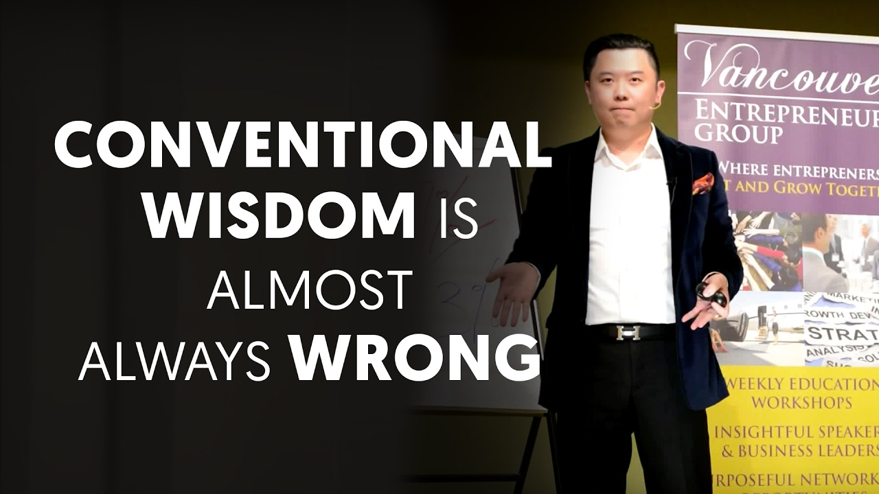 Trouble With Conventional Wisdom Is >> Why Conventional Wisdom Is Almost Always Wrong Dan Lok Youtube