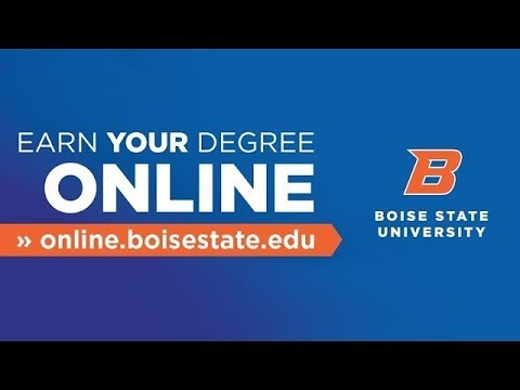 Earn Your Degree Online at Boise State University
