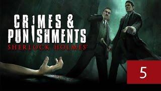 Прохождение игры Шерлок Холмс Преступления&Наказания № 5