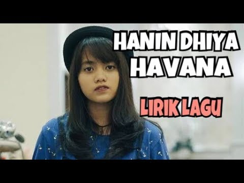 Hanin Dhiya - Havana ( Lirik Lagu)