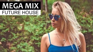 EDM MEGA MIX - Future House & Electro Dance Summer Music