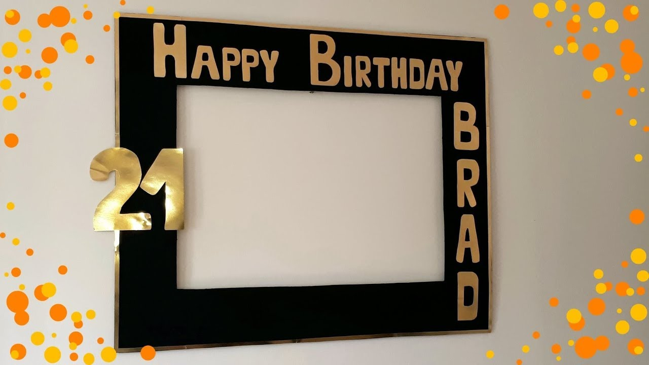 How to make Gold/Black Birthday Photo Booth Frame 🎂21st.Birthday ...