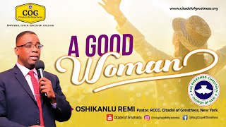 A Good Woman   Remi Oshikanlu   9th May 2021