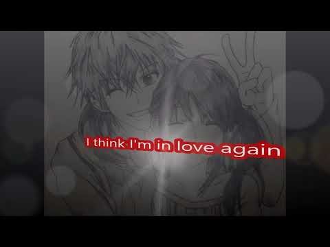 I think I'm in love again (Nightcore)