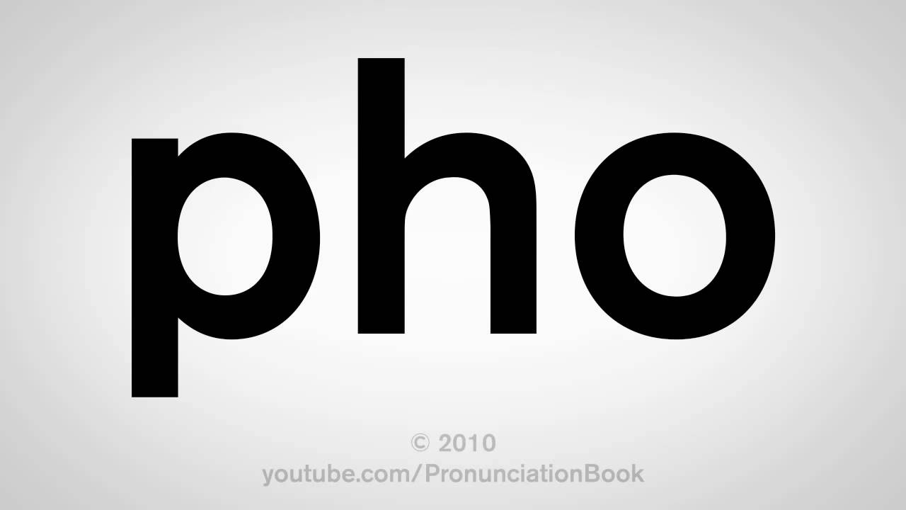 How To Pronounce Pho How To Pronounce