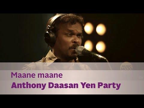 Maane Maane - Anthony Daasan Yen Party - Music Mojo - Kappa TV