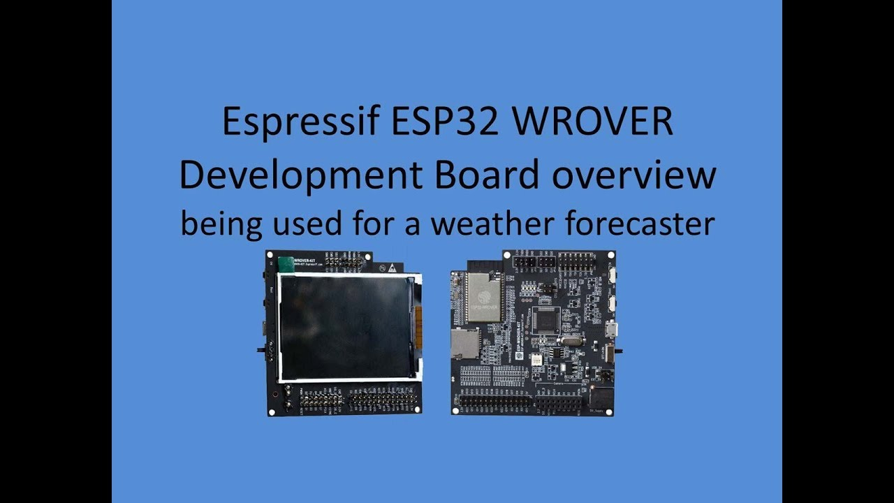 Tech Note 049 - WROVER ESP32 Review and Weather Forecaster Demo