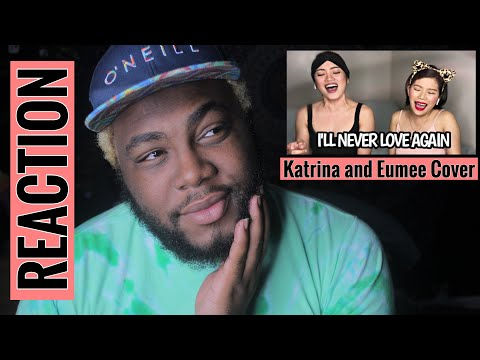 I'LL NEVER LOVE AGAIN mash up WITHOUT YOU -- (Katrina and Eumee Cover) | REACTION