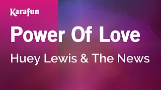 Karaoke Power Of Love - Huey Lewis and the News *
