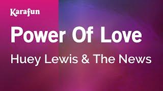 Power Of Love - Huey Lewis & The News | Karaoke Version | KaraFun