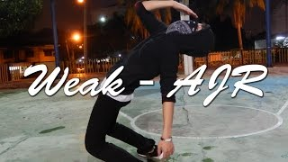 Weak - AJR  (Dance Choreography) - DaNace
