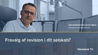 Fravalg af revision i dit selskab? - Ditselskab.dk