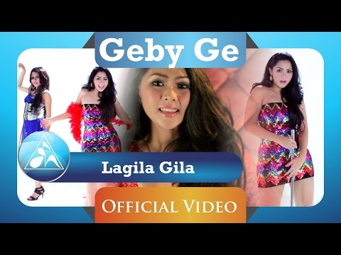 Download lagu baru Geby Ge - Lagila Gila (Official Video Clip) gratis