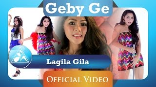 Download Video Geby Ge - Lagila Gila (Official Video Clip) MP3 3GP MP4