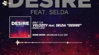 Velozity feat. Selda - Desire (Radio Edit)