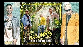 Trap Romántico: Manuel Turizo Ft. Noriel - Una Vez Mas   2018
