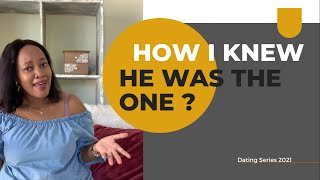 """HOW I KNEW HE WAS """"THE ONE""""   DATING ADVICE  PART 1"""