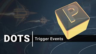 DOTS Gameplay: Trigger Events