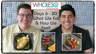 Whole 30: Days 6 to 20 Food Vlog -- What We Eat & How We Feel!