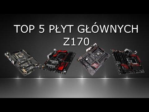TOP 5 płyt głównych na chipsecie Intel Z170