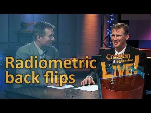 Radiometric back flips; How solid are those dates? (Creation Magazine LIVE! 5-10)