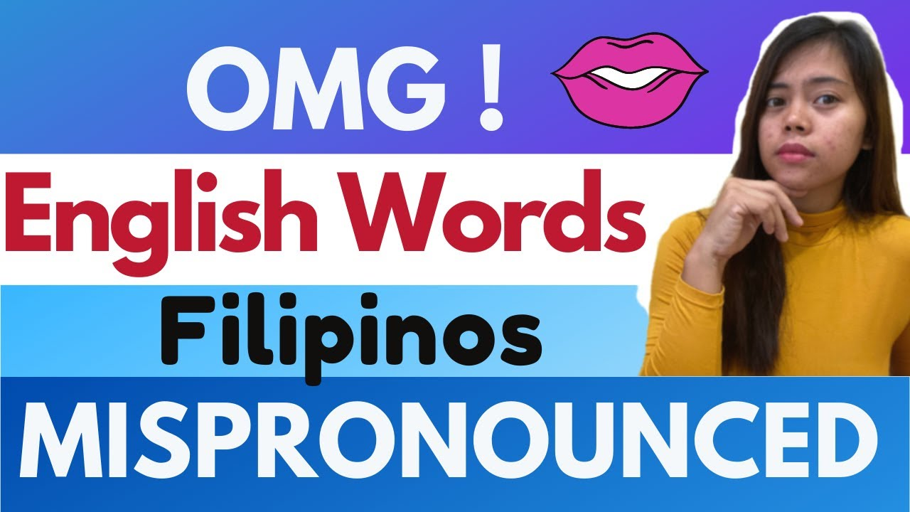 Commonly Mispronounced English Words by Filipinos