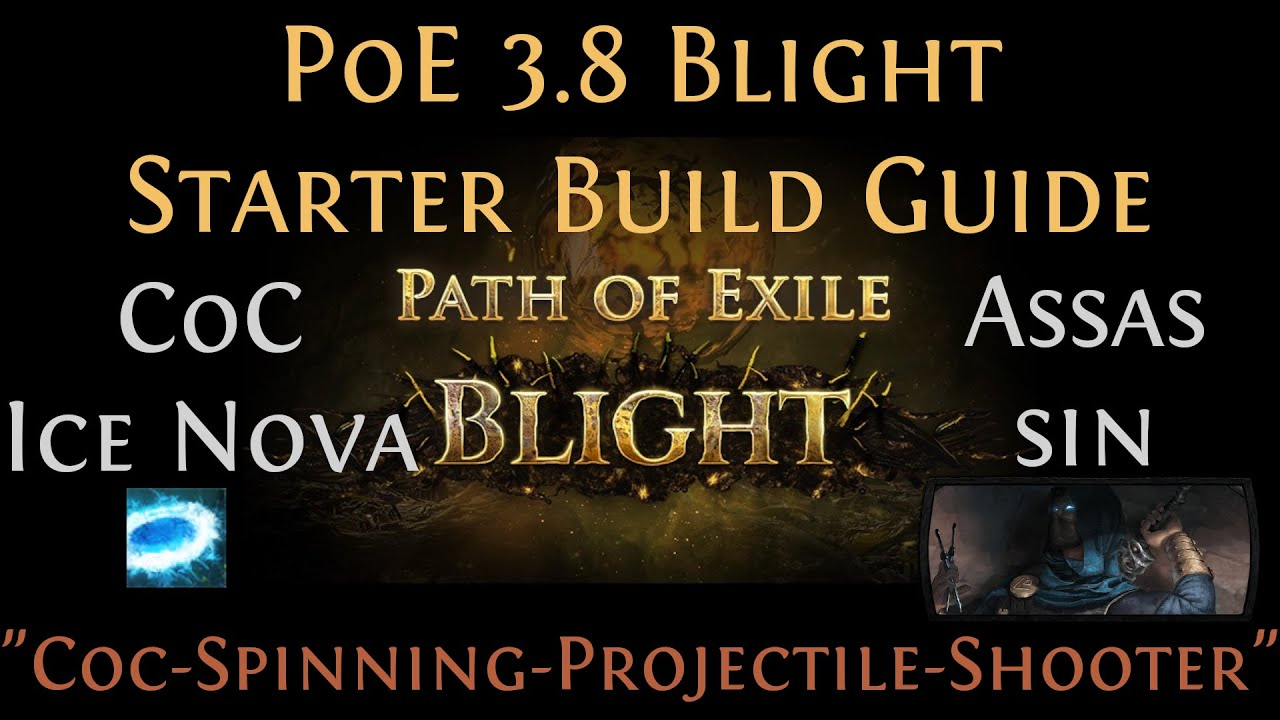 [PoE] [Guide] CoC Ice Nova Assassin 3 8 Blight Starter Build |  CoC-Spinning! [play_like_jay]