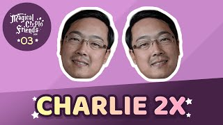 Episode 03: Charlie2X