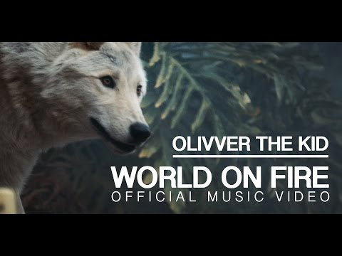 OLIVVER THE KID - WORLD ON FIRE (OFFICIAL MUSIC VIDEO)