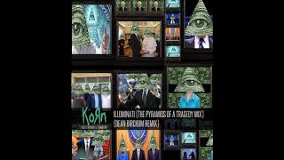 Korn Feat. Excision & Downlink - Illuminati (The Pyramid Of A Tragedy Mix) (Dean.B Remix) (2017)