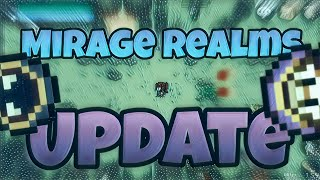 Mirage Realms Update! + Ravael's 1 year anniversary!