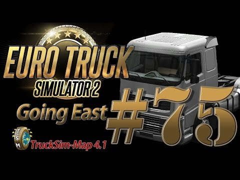 Euro Truck Simulator 2 Going East DLC [HD] ✪ Let's Play #75 |