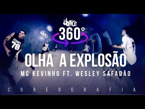 Olha a Explosão - MC Kevinho ft. Wesley Safadão - Coreografia 360°|FitDance TV