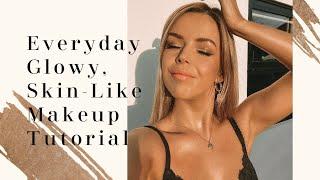 Everyday Glowy, Skin-Like Makeup Tutorial
