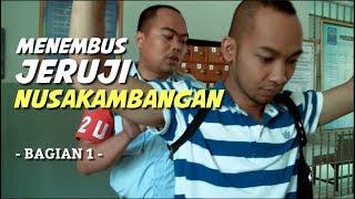 Download Menembus Jeruji Nusakambangan (Bag. 1) Mp3 and Videos