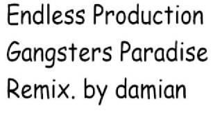 Endless Production Gangsters Paradise Remix  by Damian